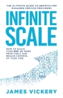 Infinite Scale: The ultimate guide to growth for Managed Service Providers Cover Image