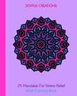 25 Mandalas For Stress-Relief: Adult Coloring Book Cover Image