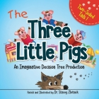The Three Little Pigs: An Imaginative Decision Tree Production Cover Image