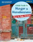 A Kids' Guide to Hunger & Homelessness: How to Take Action! Cover Image