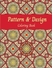 Pattern & Design Coloring Book: Geometric, symmertrical color desgins for relaxation, art therapy for all ages. Cover Image