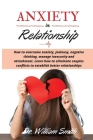 ANXIETY in RELATIONSHIP: How to overcome anxiety, jealousy, negative thinking, manage insecurity and attachment. Learn how to eliminate couples Cover Image