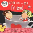 You Can Be My Friend (Charlie and Lola) Cover Image
