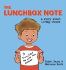The Lunchbox Note: A Story About Loving Others Cover Image