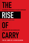 The Rise of Carry: The Dangerous Consequences of Volatility Suppression and the New Financial Order of Decaying Growth and Recurring Cris Cover Image