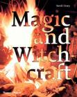 Magic and Witchcraft: From Shamanism to the Technopagans Cover Image