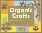 Organic Crafts: 75 Earth-Friendly Art Activities Cover Image