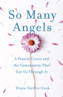So Many Angels: A Family Crisis and the Community That Got Us Through It Cover Image