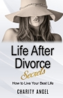 Life After Divorce Secrets: How To Live Your Best Life Cover Image