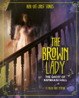 The Brown Lady: The Ghost of Raynham Hall Cover Image