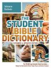 The Student Bible Dictionary--Expanded and Updated Edition: The 750,000 Copy Bestseller Made Even Better--Helping You Understand the Words, People, Places, and Events of Scripture Cover Image