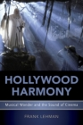 Hollywood Harmony: Musical Wonder and the Sound of Cinema Cover Image