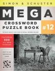 Simon & Schuster Mega Crossword Puzzle Book #12 (S&S Mega Crossword Puzzles #12) Cover Image