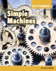 Simple Machines: Forces in Action (Do It Yourself) Cover Image