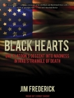 Black Hearts: One Platoon's Descent Into Madness in Iraq's Triangle of Death Cover Image
