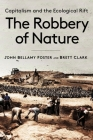The Robbery of Nature: Capitalism and the Ecological Rift Cover Image