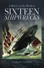 A History of the World in Sixteen Shipwrecks Cover Image