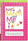 Just Mom and Me: The Tear-Out, Punch-Out, Fill-Out Book of Fun for Girls and Their Moms (American Girl Library) Cover Image