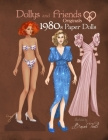 Dollys and Friends Originals 1980s Paper Dolls: Vintage Fashion Dress Up Paper Doll Collection with Iconic Eighties Retro Looks Cover Image