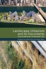 Landscape Urbanism and Its Discontents: Dissimulating the Sustainable City Cover Image