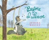 Before I Leave: A Picture Book Cover Image