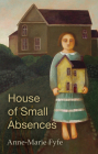The House of Small Absences Cover Image