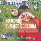 No More Summer Boredom: Help Children Pass the Summer Creatively (Children Book #3) Cover Image