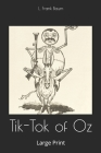 Tik-Tok of Oz: Large Print Cover Image