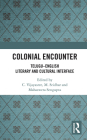 Colonial Encounter: Telugu-English Literary and Cultural Interface Cover Image