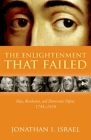 The Enlightenment That Failed: Ideas, Revolution, and Democratic Defeat, 1748-1830 Cover Image