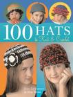 100 Hats to Knit & Crochet Cover Image