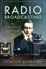 Radio Broadcasting: A History of the Airwaves Cover Image