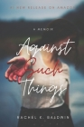 Against Such Things: A Memoir of Trauma, Addiction, & Survival Cover Image