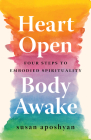 Heart Open, Body Awake: Four Steps to Embodied Spirituality Cover Image