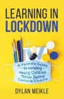 Learning in Lockdown: A parent's guide to helping young children thrive during campus closure Cover Image
