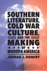 Southern Literature, Cold War Culture, and the Making of Modern America Cover Image