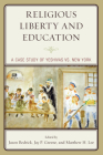 Religious Liberty and Education: A Case Study of Yeshivas vs. New York Cover Image