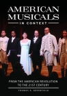 American Musicals in Context: From the American Revolution to the 21st Century Cover Image