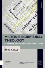 Milton's Scriptural Theology: Confronting de Doctrina Christiana (Borderlines) Cover Image