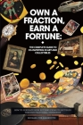 Own a Fraction, Earn a Fortune: How to Generate High Returns from Collectibles Through Fractional Ownership Cover Image