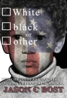 White black or other: The Struggles and Triumphs Growing up Bi-Racial in America Cover Image