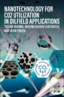 Nanotechnology for Co2 Utilization in Oilfield Applications Cover Image