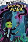 Dark Water Magic Cover Image