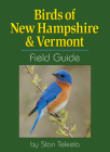 Birds of New Hampshire & Vermont Field Guide (Bird Identification Guides) Cover Image