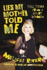 Lies My Mother Told Me: Tall Tales from a Short Woman Cover Image