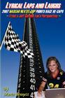 Lyrical Laps and Laughs, 2007 NASCAR Nextel Cup Points Race Re-Caps, from a Jeff Gordon Fan's Perspective Cover Image