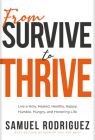 From Survive to Thrive: Live a Holy, Healed, Healthy, Happy, Humble, Hungry, and Honoring Life Cover Image
