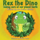 Rex the Dino: Taking Care of Our Planet Earth Cover Image