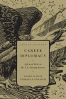 Career Diplomacy: Life and Work in the U.S. Foreign Service, Second Edition Cover Image