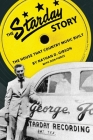 The Starday Story: The House That Country Music Built (American Made Music) Cover Image